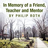 In Memory of a Friend, Teacher and Mentor