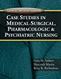 img - for Clinical Decision Making: Case Studies in Medical-Surgical, Pharmacologic, and Psychiatric Nursing book / textbook / text book