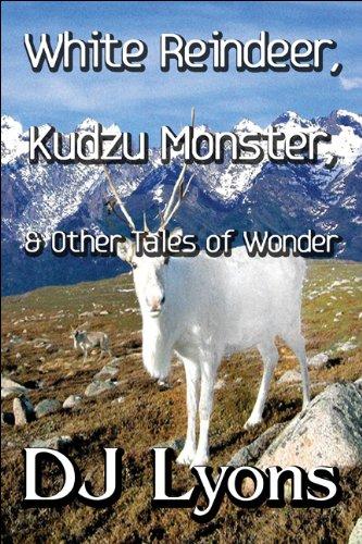 White Reindeer, Kudzu Monster, & Other Tales Of Wonder