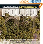 Marijuana: Let's Grow a Pound: A Day...