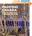 Painting Canada: Tom Thomson and the...
