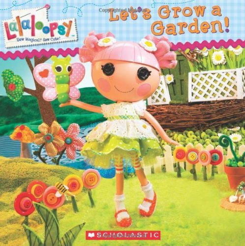Let's Grow a Garden! (Lalaloopsy) by Lauren Cecil (2012-01-01)