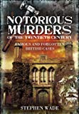 img - for Notorious Murders of the Twentieth Century: Famous and Forgotten British Cases (True Crime) book / textbook / text book