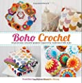Boho Crochet: 30 Gloriously Colourful Projects Inspired by Traditional Folk Style