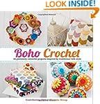 Boho Crochet: 30 Gloriously Colourful...