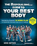 The Bodybuilding.com Guide to Your Be...