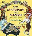 When Stravinsky Met Nijinsky: Two Art...
