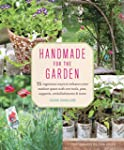 Handmade for the Garden: 75 Ingenious...