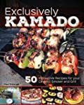 Exclusively Kamado: 50 Innovative Rec...