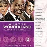 Dean Martin, Julie Andrews, Perry Como, Bing Crosby, Peggy Lee, Andy Williams, Al Hirt and Ann Margaret, Harry Belafonte, Mel Torme, Lena Horne Nat King Cole Winter Wonderland, Traditional Christmas, Volume 2