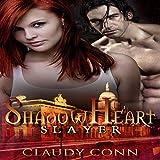 Shadowheart-Slayer: Shadow Vampires, Book 2 ~ Claudy Conn