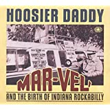 HOOSIER DADDY : MAR-VEL' AND THE BIRTH OF INDIANA ROCKABILLY