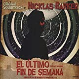 El Ultimo Fin De Semana - Original Soundtrack By... by Nicklas BARKER (2011-08-01)