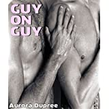 Guy on Guy (Three Erotica MM Stories)di Aurora Dupree