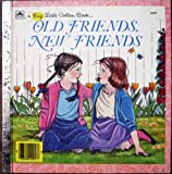 img - for Old Friends, New Friends (A Big Little Golden Book) book / textbook / text book