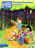 Collins Primary Focus - Comprehension: Pupil Book 1