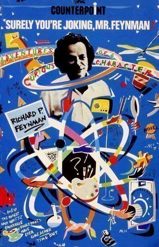Surely you're joking, Mr.Feynman!: adventures of a curious