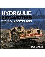 Hydraulic Excavators: The UK's Largest Units
