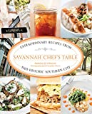 img - for Savannah Chef's Table: Extraordinary Recipes From This Historic Southern City book / textbook / text book