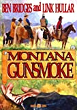 img - for Montana Gunsmoke (A Ben Bridges Western) book / textbook / text book