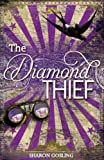 Sharon Gosling The Diamond Thief (Diamond Thief 1)