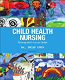 img - for Child Health Nursing (3rd Edition) book / textbook / text book