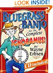 Bluegrass Banjo for the Complete Igno...