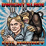 Evil Monkey ~ Dwight Slade