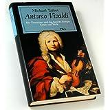 """Antonio Vivaldi. Der Venezianer und das barocke Europa. Leben und Werkvon """"Michael Talbot"""""""