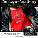 Design Academy: 12 Layers Of Professional Doll Clothes Design