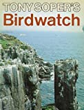 Tony Soper's Bird Watch (0863500765) by Soper, Tony