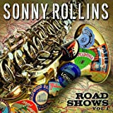 Road Shows, Vol. 1 ~ Sonny Rollins