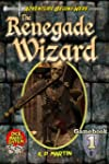 The Renegade Wizard (Gamebook 1)