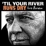 'Til Your River Runs Dry [LP]