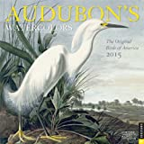 Audubon's Watercolors 2015 Wall Calendar: The Original Birds of America
