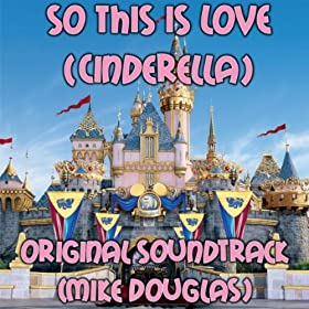 So This Is Love (Cinderella Original Soundtrack)