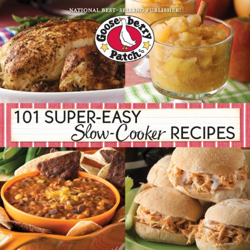 101 Super-Easy Slow-Cooker Recipes Cookbook (101 Cookbook Collection) by Gooseberry Patch