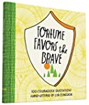 Fortune Favors the Brave: 100 Courage...