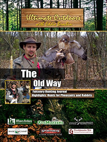 Ultimate Outdoors with Eddie Brochin The Old Way Falconry Hunting