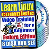 Learn Linux Complete for a Beginner Video Training and Four Certification Exams Bundle, Fedora Edition. 8-disk DVD Set, Ed.2011