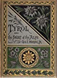 img - for Tyrol and the Skirt of the Alps book / textbook / text book