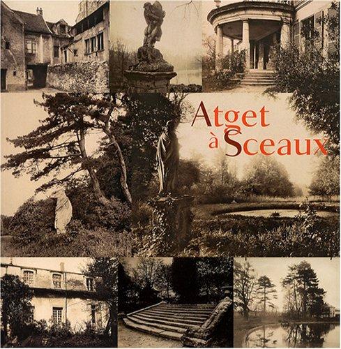 Atget à Sceaux : Inventaire avant disparitions
