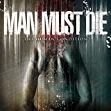 Man Must Die The Human Condition