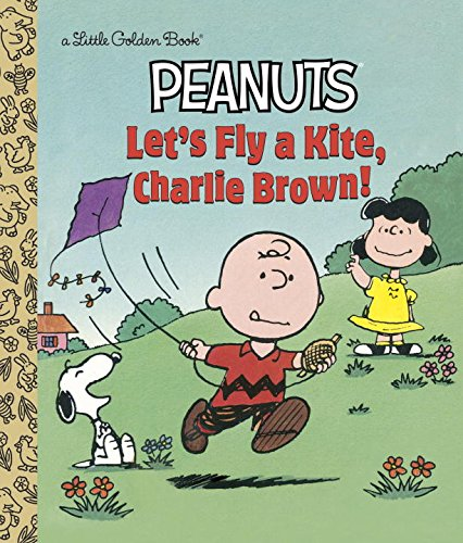 Download Let's Fly a Kite, Charlie Brown! (Peanuts) (Little Golden Book)