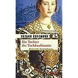 """Die Tochter des Tuchkaufmannsvon """"Susann Rosemann"""""""