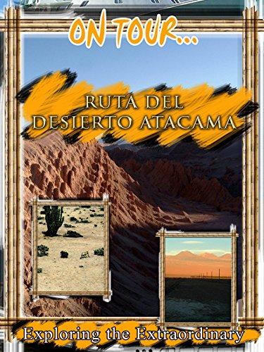 On Tour... Atacama Desert Route