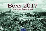 Bonn in Alten Ansichten 2017