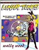 Complete Wally Wood: Lunar Tunes [Paperback]