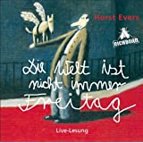 """Die Welt ist nicht immer Freitag: Live-Lesung aus dem BKA in Berlin.von """"Horst Evers"""""""