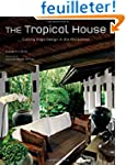 The Tropical House: Cutting Edge Desi...